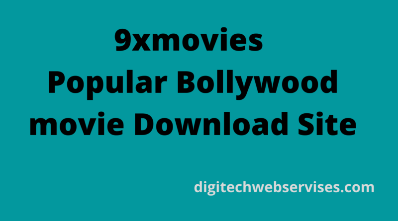 9xmovies – Popular Bollywood movie Download Site
