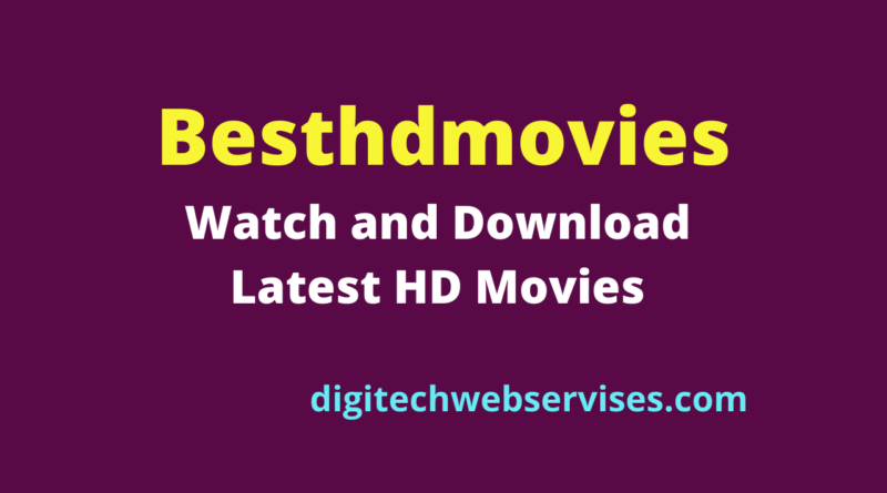 Besthdmovies 2021 – Watch and Download Latest HD Movies