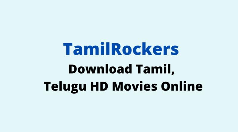 TamilRockers 2021: Download Tamil, Telugu HD Movies Online