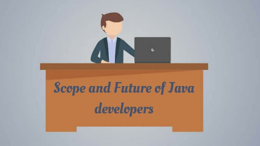 What Is the Future Scope of Java Developers?